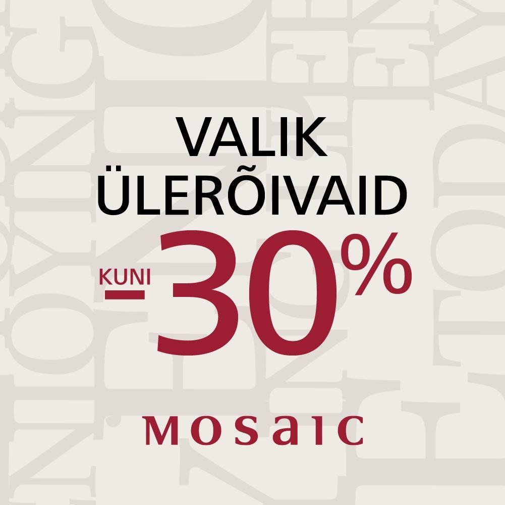 Valik ülerõivaid kuni -30% - Mosaic