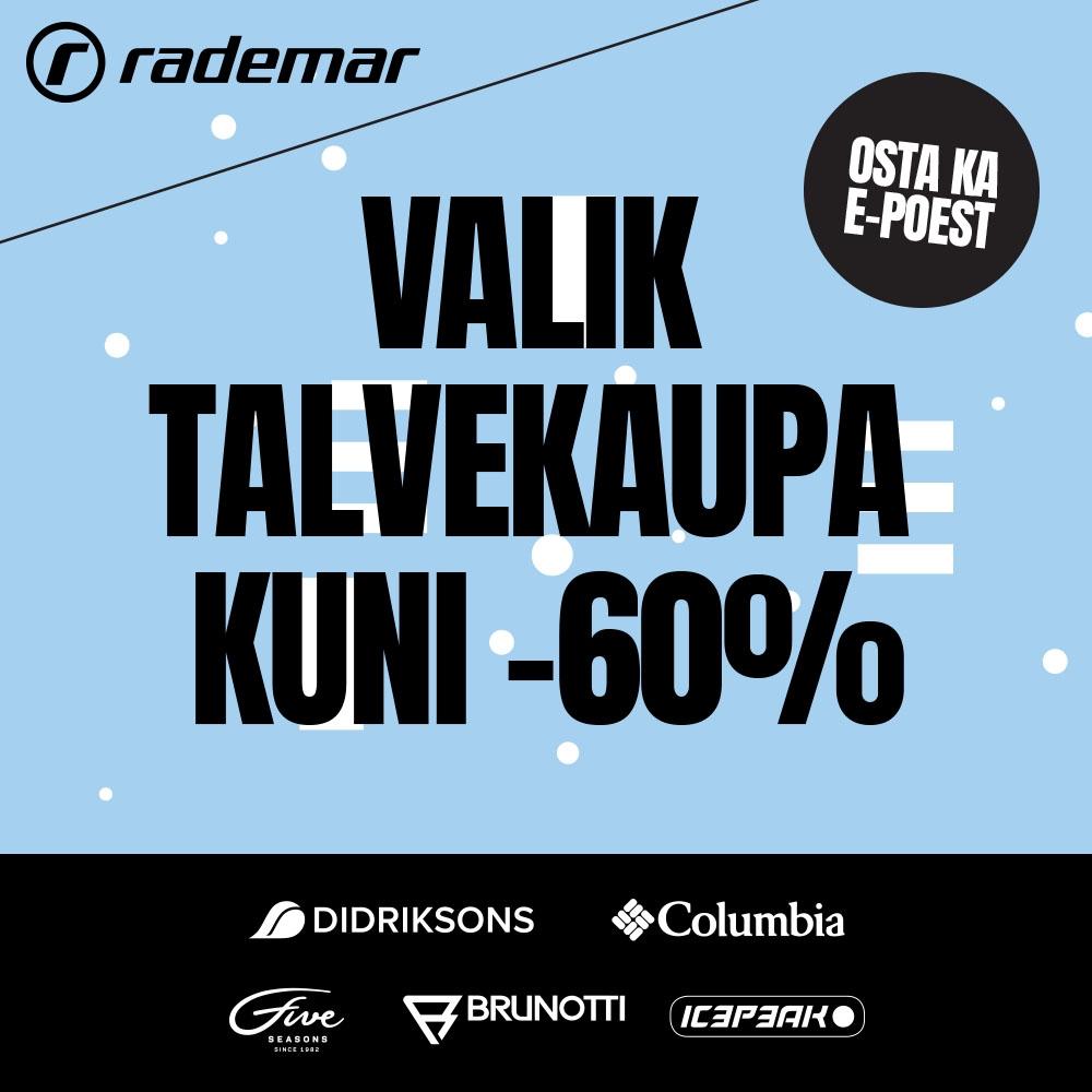 Valik talvekaupa kuni -60%! - Rademar