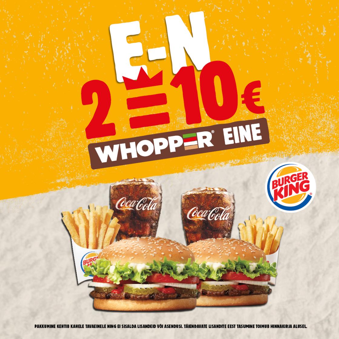 E-N Whopper eine 2=10 € - Burger King