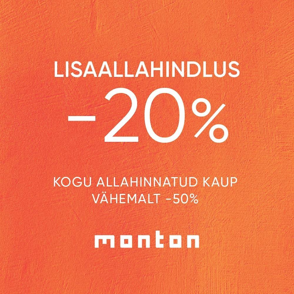 Lisaallahindlus -20% * Pakkumine kehtib allahinnatud toodetele - Monton